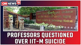 3 Professors Named In IIT-M Student's Suicide Note Questioned By SPL Team   CNN News18L T