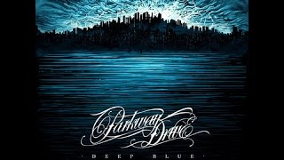 Parkway Drive - Deep Blue [Album HQ]