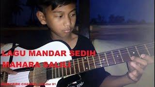 Download lagu Lagu Mandar Sedih Mahara salili Lirik MP3