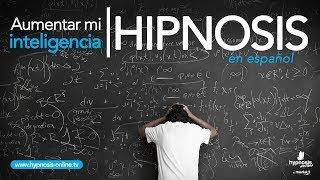 Como aumentar mi inteligencia | Hipnosis Online