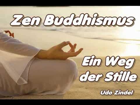 Zen Buddhismus - Ein Weg der Stille - Udo Zindel