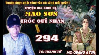Mao Sơn tróc quỷ nhân [ Tập 294 ] Đánh Ngũ Thông Thần - Truyện ma pháp sư diệt quỷ - Quàng A Tũn
