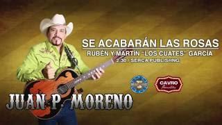 Juan P Moreno - Se Acabarán las Rosas ( Audio Oficial )