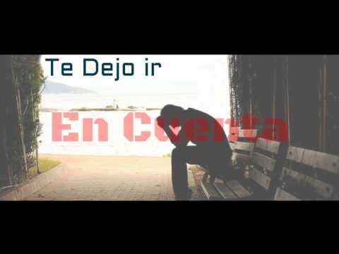 """Te Dejo ir - Sonrixs Ft Mc Chakker (VG RECORDS) """"2017"""