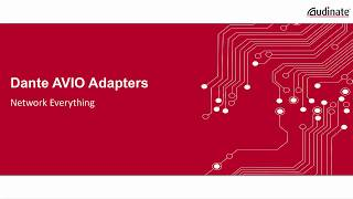 Dante AVIO Adapters - New User Introduction