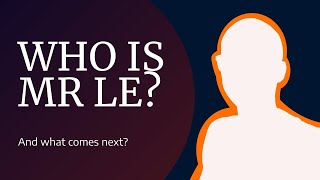 Who is Mr LE?