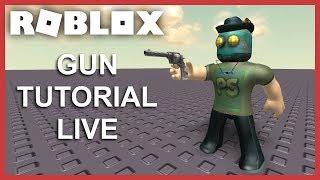 ROBLOX Gun Tutorial Live!