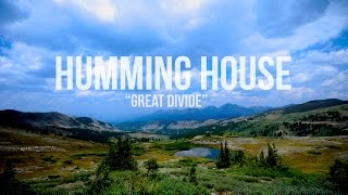 Humming House - Great Divide