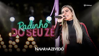 Naiara Azevedo - Radinho do Seu Zé   DVD Totalmente Diferente
