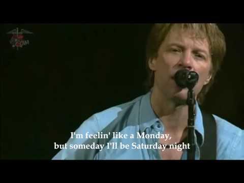 Someday I'll Be Saturday Night live by Bon Jovi with lyrics