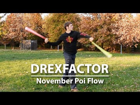DrexFactor Poi Dancing and Flow: November 2017