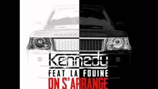 KENNEDY - ON S'ARRANGE FEAT LA FOUINE