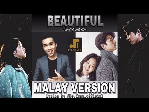Beautiful- Crush ost Goblin (Malay Version) by Zarol Zarif. Lyrics by DR. Irma