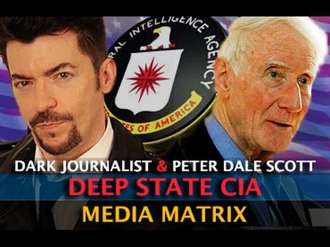 DEEP STATE & THE CIA MEDIA MATRIX! DARK JOURNALIST & PETER DALE SCOTT