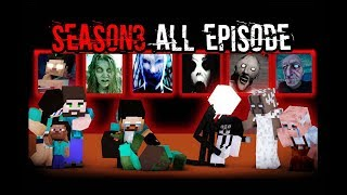 MONSTER SCHOOL : SEASON 3 ALL EPISODE(FULL STORY)-Best Minecraft Animation