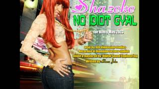 SHAZEKE - NO IDIOT GYAL - 2013 VINCY SOCA