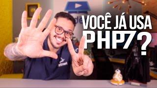 PHP7: você já está usando? DEVERIA! - CeV Responde #064