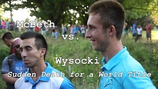 McBeth vs. Wysocki: Sudden Death for a World Title