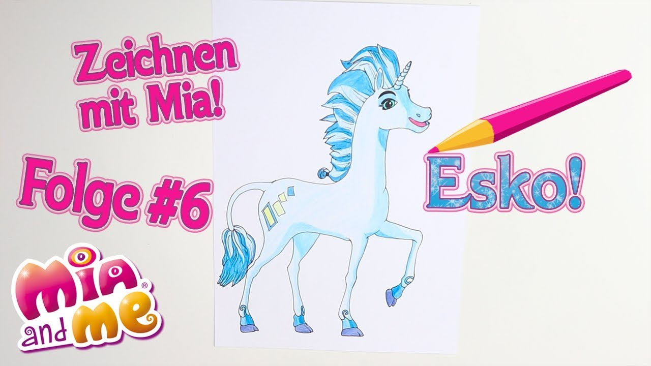 Esko Zeichnen Mit Mia Mia And Me Youtube