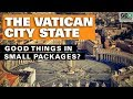 The Vatican City State: Good Things Come in Small Packages?
