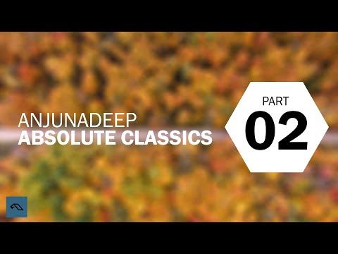 Anjunadeep: Absolute Classics | PART 2