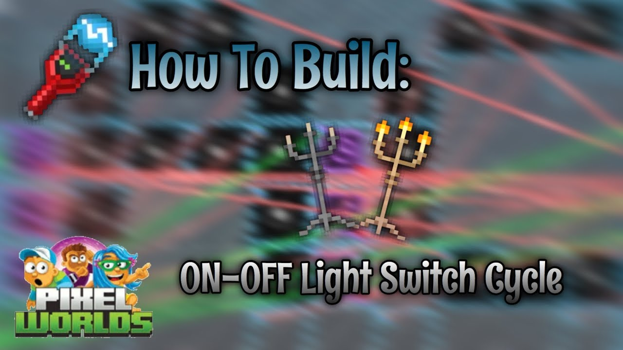 How To Build On Off Light Switch Cycle Pixel Worlds