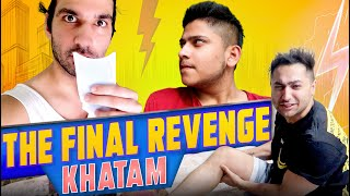 The Final Revenge - KHATAM 🔥