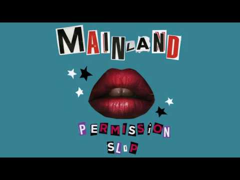 "Mainland - ""Permission Slip"" [Official Audio]"