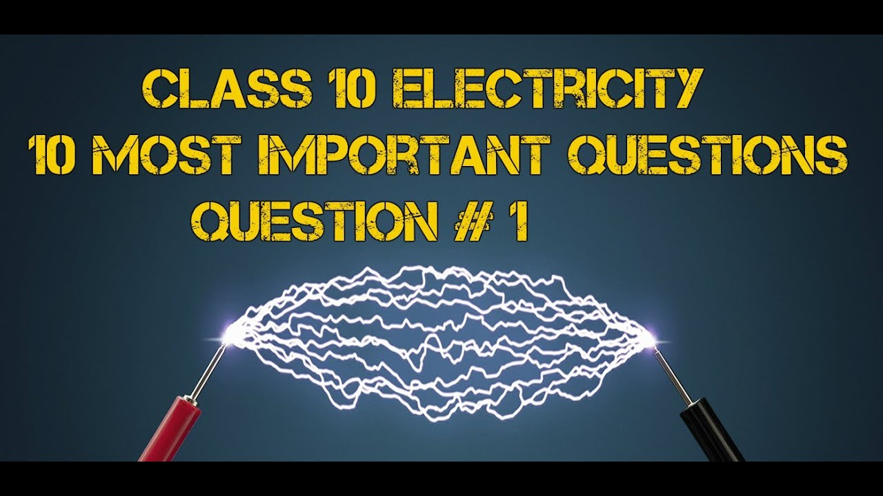Class 10 Electricity Most Important Questions Ask Kapil Sir Youtube Electric Circuit Design Mcqs