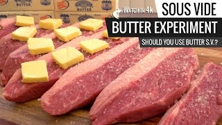 Download Sous Vide BUTTER EXPERIMENT - Should You Use BUTTER when cooking Sous Vide? Mp3 and Videos
