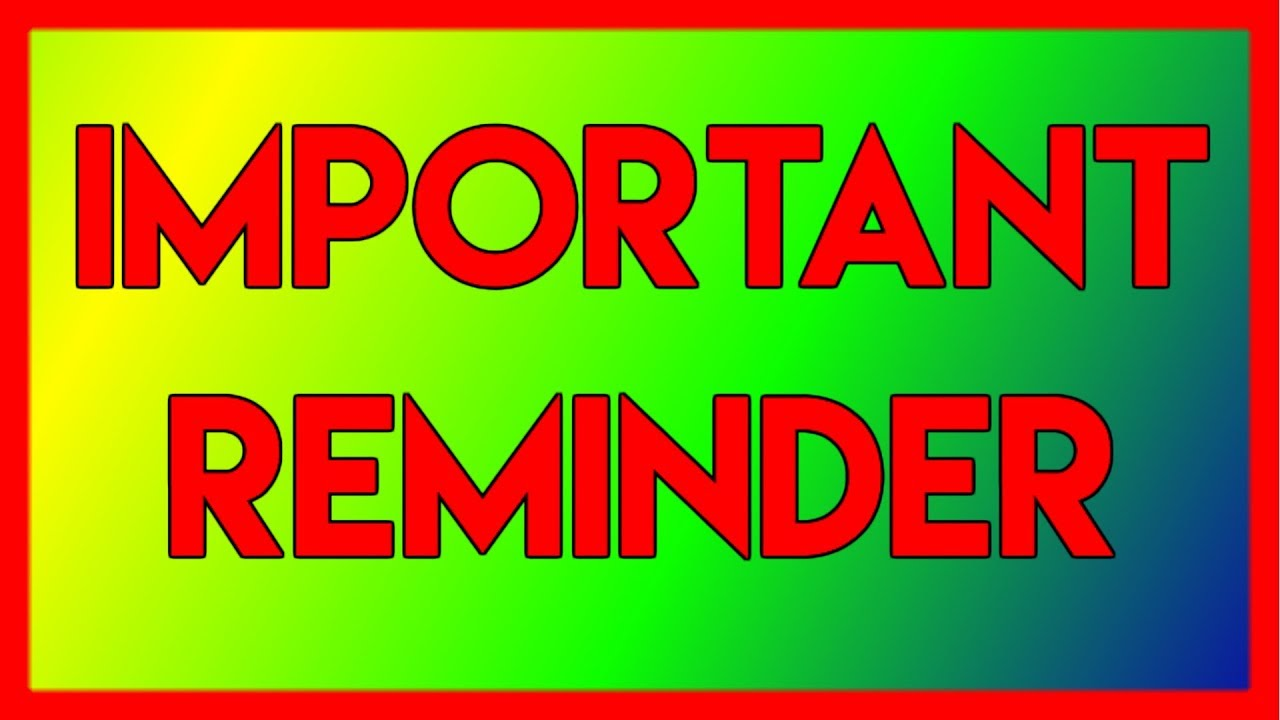 An Important Reminder!! - YouTube