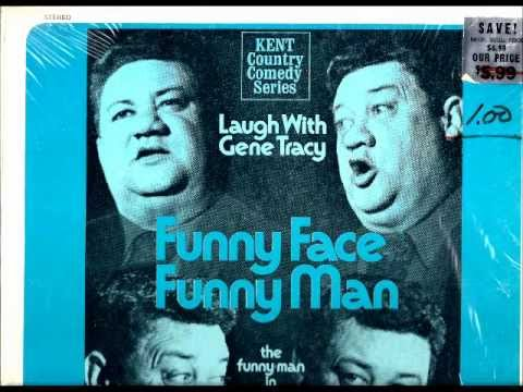Gene Tracy - Funny Face Funny Man - The Funny Man In Truck Stop