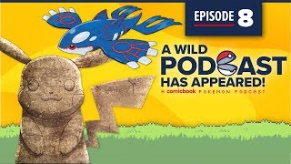 A WILD PODCAST HAS APPEARED: Episode 8 - A Comicbook.com Pokemon Podcast
