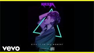 Kiesza ft. Djemba Djemba - Give It To The Moment