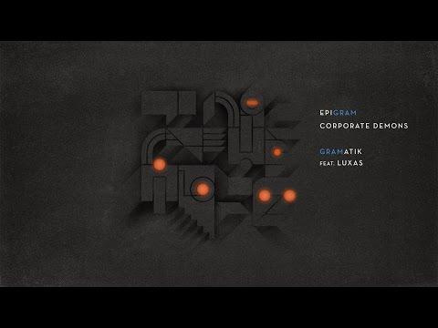 Gramatik - Corporate Demons Feat. Luxas