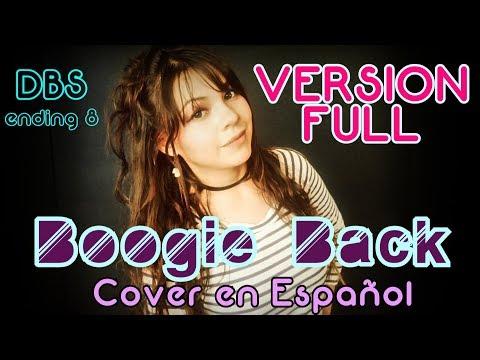 BOOGIE BACK - DBS Ending 8 FULL (Cover Español Latino) B-JEAN [ Miyu Inoue ]
