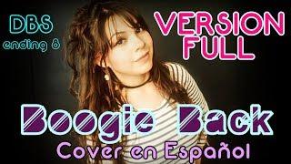 BOOGIE BACK DBS Ending 8 FULL Cover Español