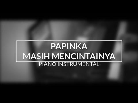 Papinka - Masih Mencintainya (Piano Instrumental Cover)