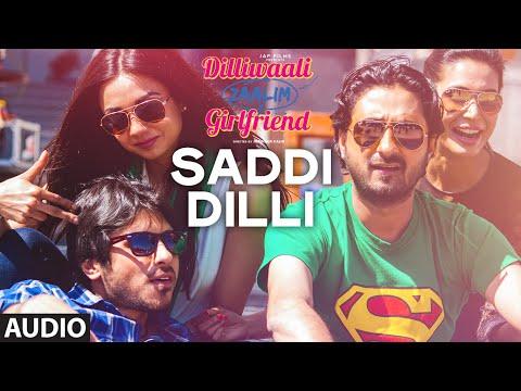 'Saddi Dilli' FULL AUDIO Song   Millind Gaba   Divyendu Sharma   Dilliwaali Zaalim Girlfriend
