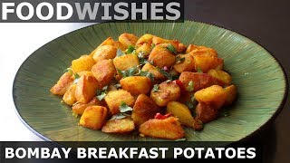 Bombay Breakfast Potatoes - Crispy Spiced Home Fries - Food Wishes