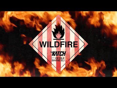 DJ KATCH - Wildfire (ft Ce'cile & Shane Eli)