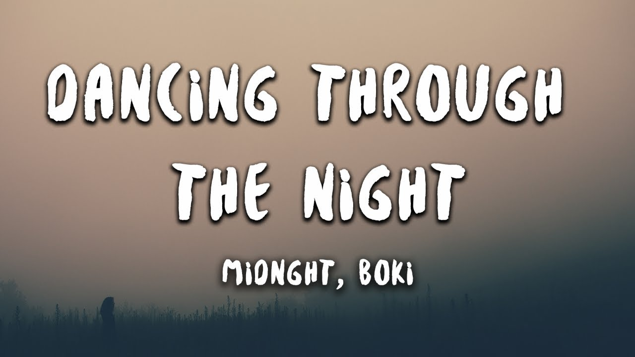 Midnght - Dancing Through The Night feat. BOKI (Lyrics)