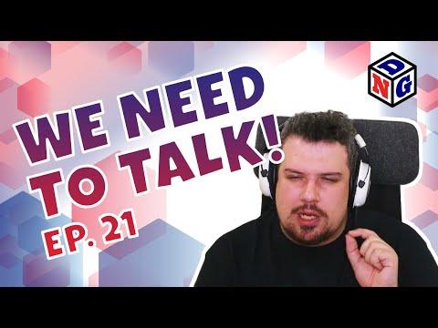We NEED to Talk! - 21 - Eventi all'Orizzonte