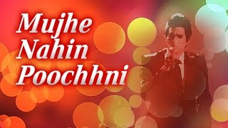 """Mujhe Nahin Poochhni"" 