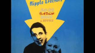 The Nipple Erectors - So Pissed Off