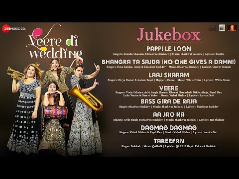 Veere Di Wedding - Full Movie Audio Jukebox | Kareena Kapoor Khan, Sonam Kapoor, Swara & Shikha
