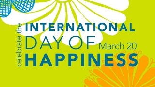 International Day of Happiness 20 March 2017