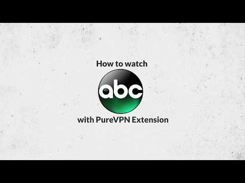How to watch ABC TV Shows outside the US with a PureVPN