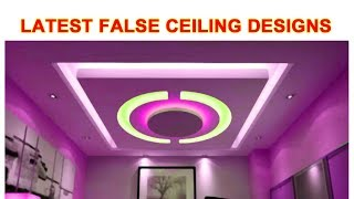 Latest False Ceiling Disigns