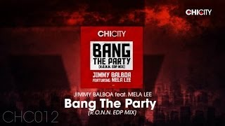 JIMMY BALBOA featuring MELA LEE - Bang The Party [R.O.N.N. EDP MIX]